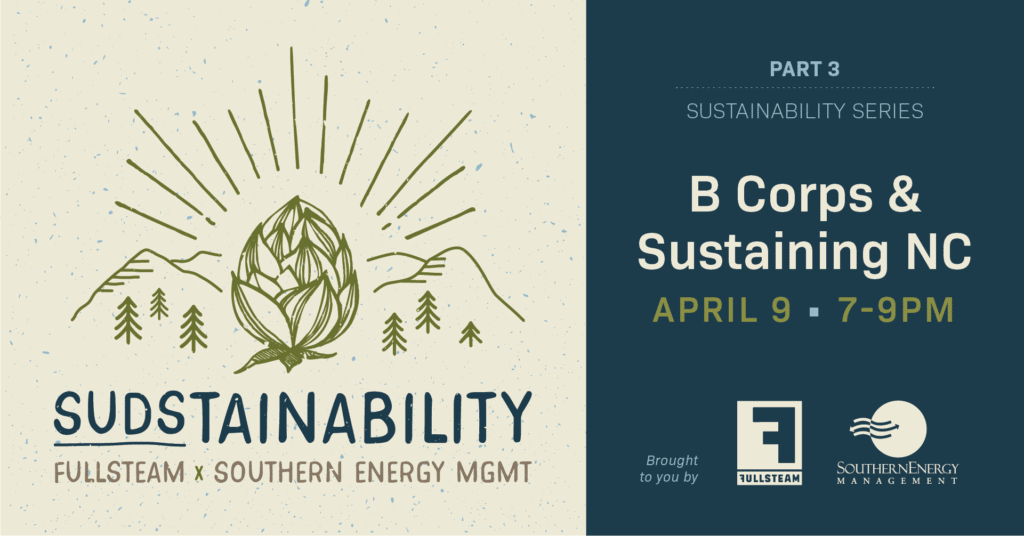 SUDStainability Part 3: B Corps & Sustaining NC